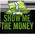 Show mw the money