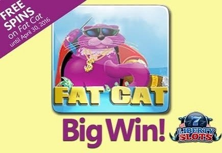 Liberty Slots Celebrates Huge Player Win on Fat Cat with a Special Bonus