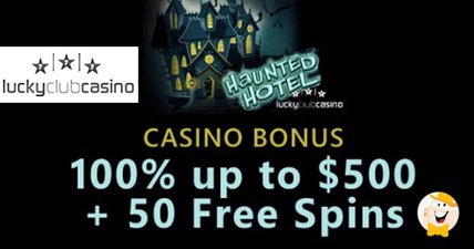 Lucky club casino treats players to haunted house bonuses